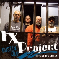 FX Project Bustin' Out Live At The Cellar CD